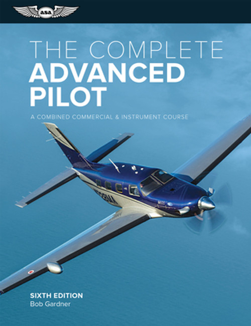 ASA: The Complete Advanced Pilot