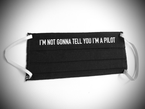 "Reusable Aviation Mask: ""I'M NOT GONNA TELL YOU I'M A PILOT"" (Colour: BLACK) (Mask-3)"