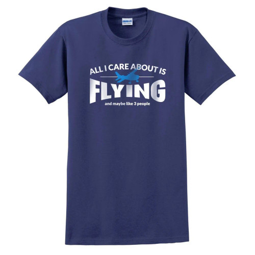 All I Care About is Flying T-Shirt