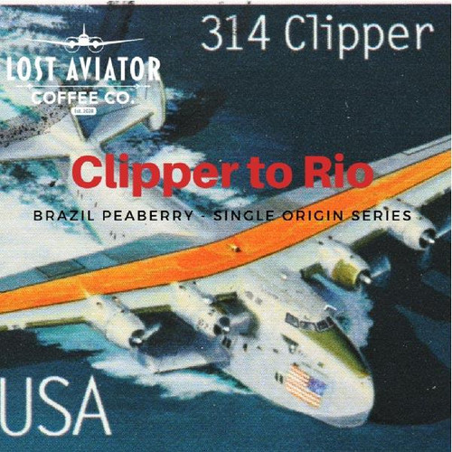 Lost Aviator Clipper to Rio Coffee (Peaberry- Bean)