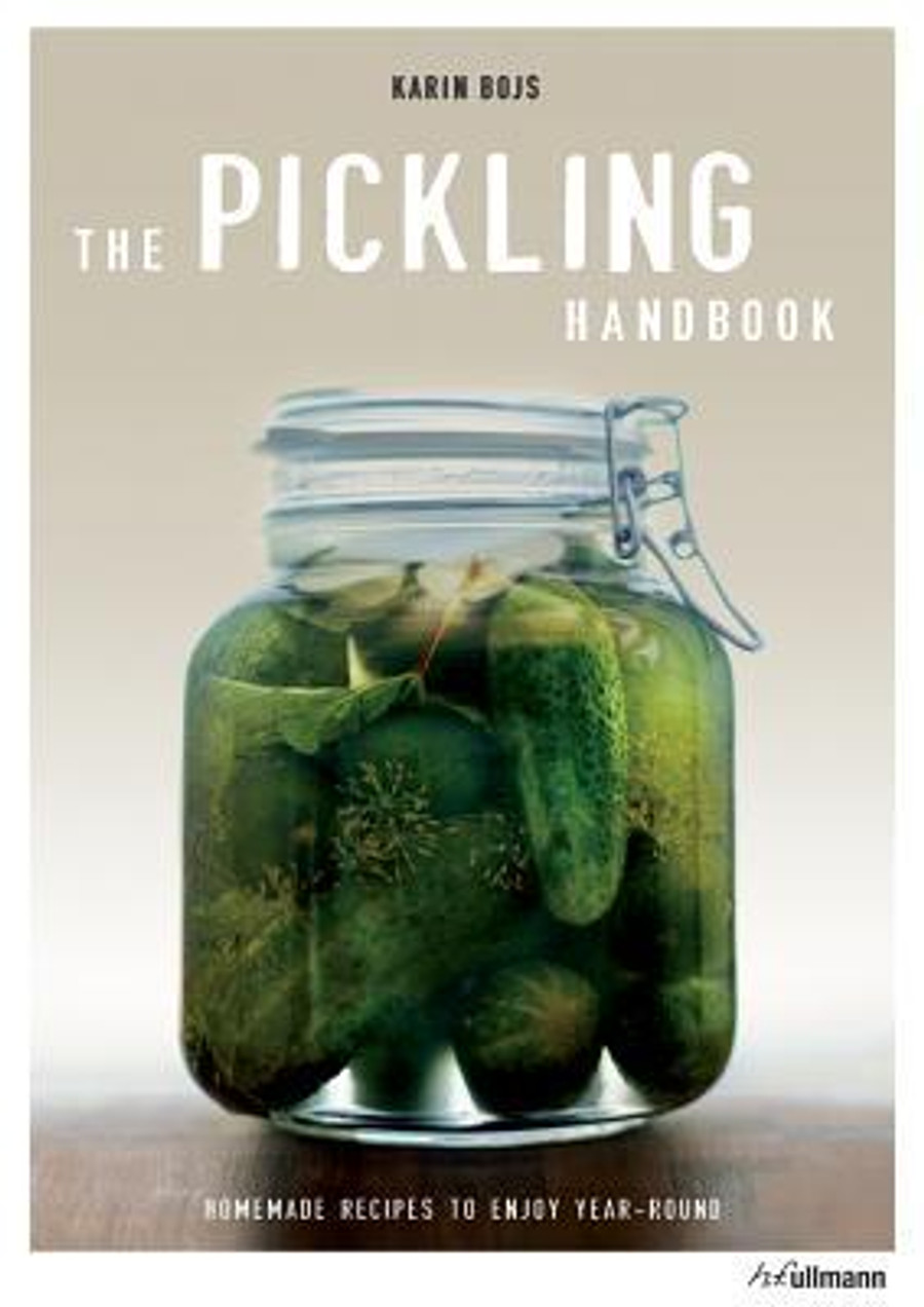 The Pickling Handbook: Homemade Recipes to Enjoy Year-Round
