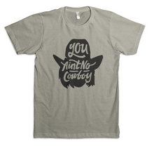Men's Dale Brisby Tee, You Ain't No Cowboy