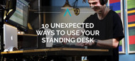 10 Unexpected Ways To Use Your Standing Desk