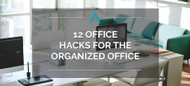 12 Office Hacks for the Organized Office