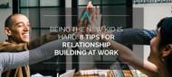 Being the New Kid is Hard: 8 Tips for Relationship Building at Work