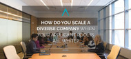 How Do You Scale a Diverse Company When Your Applicant Pool is All White?