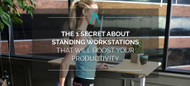 The 1 Secret about Standing Workstations that Will Boost Your Productivity