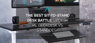 The Best Sit-to-Stand Desk Battle: Updesk vs. Geekdesk vs. StandDesk