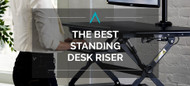 The Best Standing Desk Riser