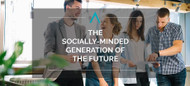 The Socially-Minded Generation of the Future