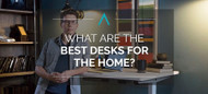 What Are the Best Desks for the Home Office?