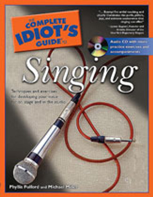 The Complete Idiot's Guide to Singing [Alf:74-1592570860]