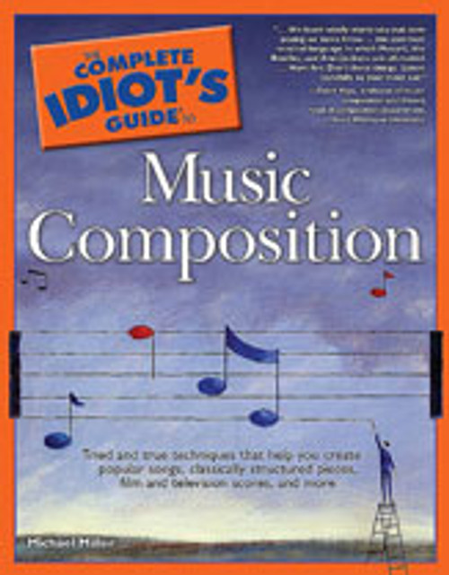 The Complete Idiot's Guide to Music Composition [Alf:74-1592574033]