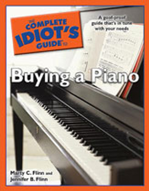 The Complete Idiot's Guide to Buying a Piano [Alf:74-1592577180]