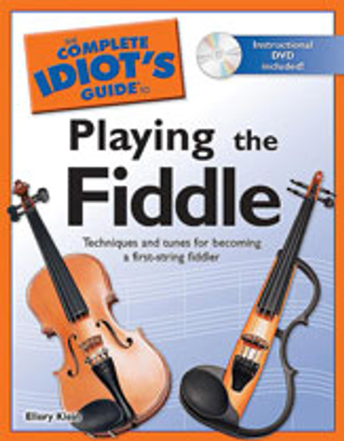The Complete Idiot's Guide to Playing the Fiddle [Alf:74-1592577687]