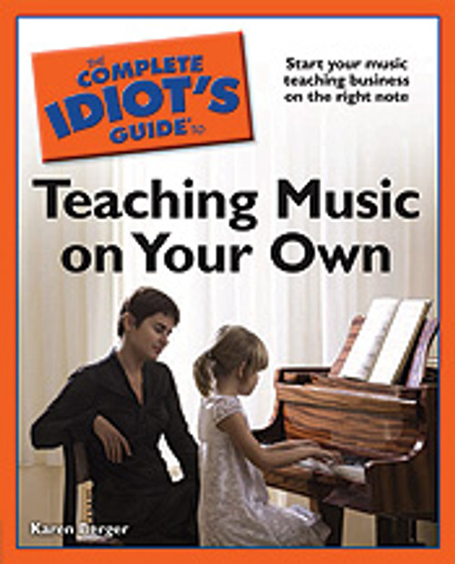 The Complete Idiot's Guide to Teaching Music On Your Own [Alf:74-1592579617]