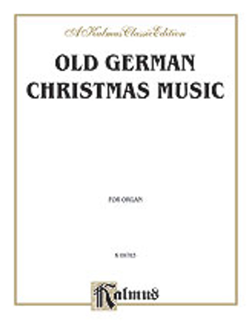 Old German Christmas Music (Scheidt, Pachelbel, and others) (for Piano or Organ) [Alf:00-K09783]