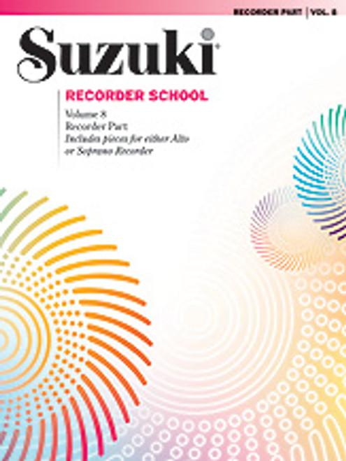 Suzuki Recorder School (Soprano and Alto Recorder) Recorder Part, Volume 8 [Alf:00-30396]