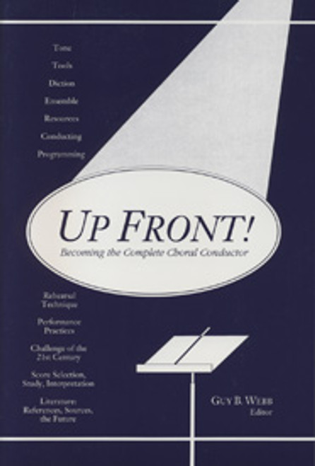 Up Front! Becoming the Complete Choral Conductor [ECS:4638]