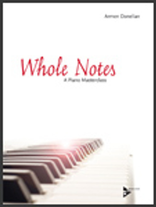 Whole Notes, A Piano Masterclass [Ken:AM09004]