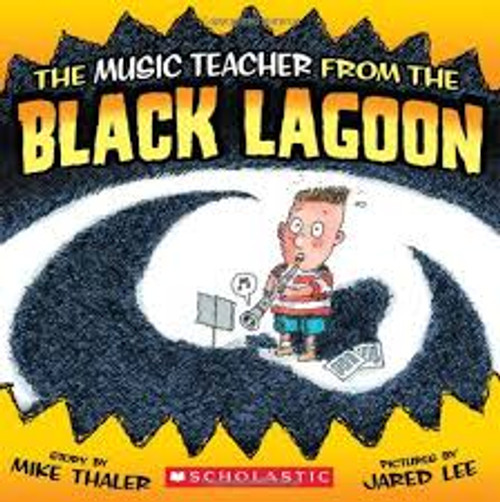 Thaler - Music Teacher From The Black Lagoon [BT:978-0545077828]