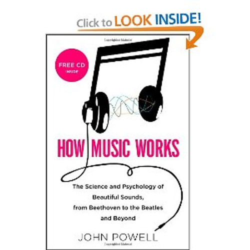 Powell - How Music Works: The Science and Psychology of Beautiful Sounds [BT:9780316098304]