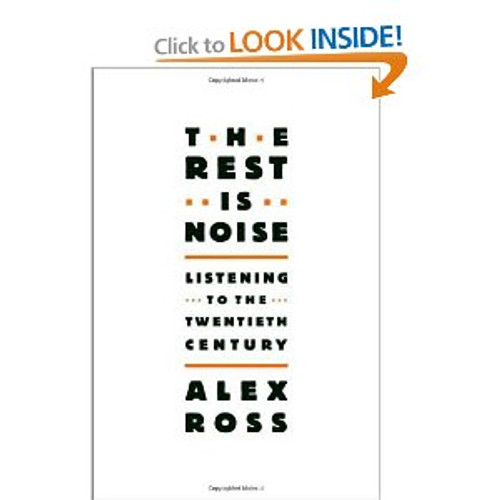 Ross - The Rest Is Noise: Listening To The Twentieth Century [BT:978-0312427719]
