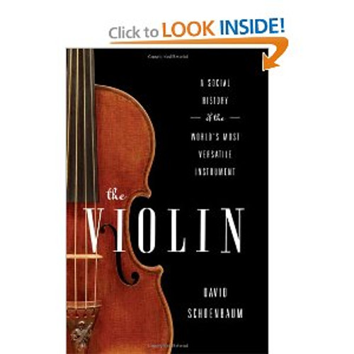 Schoenbaum - The Violin: A Social History of the World's Most Versatile Instrument [BT:978-0393084405]