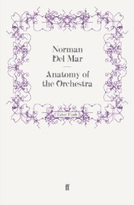 Del Mar - Anatomy of Orchestra [UCAL:978-0571250998]