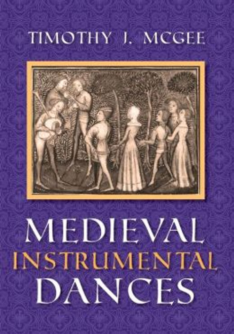 McGee - Medieval Instrumental Dances [IUP:9780253333537]