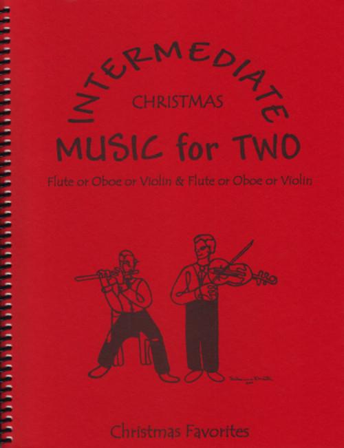 Intermediate Music for Two, Christmas Favorites - Flute/Oboe/Violin and Flute/Oboe/Violin [LR:47551]