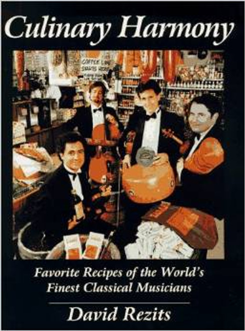 Rezits, Culinary Harmony : Favorite Recipes of the World's Finest Classical Musicians [Rezits]