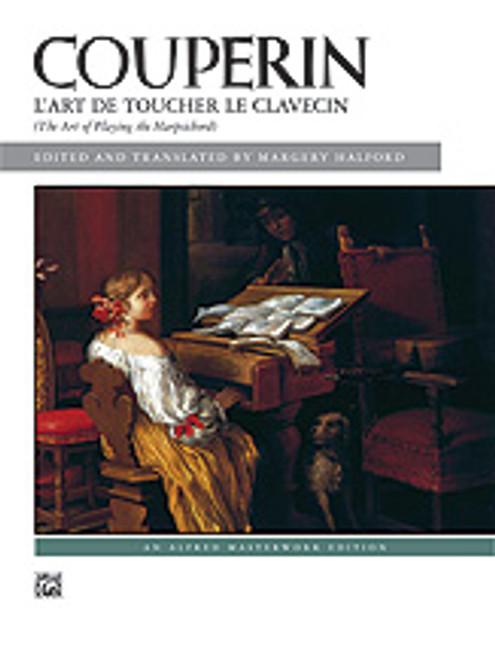 Couperin, L'Art de Toucher Le Clavecin (The Art of Playing the Harpsichord) [Alf:00-580]