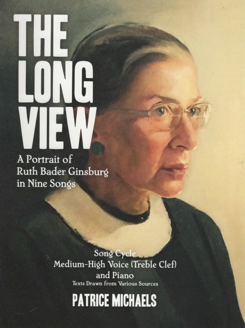 Michaels - The Long View : A Portrait of Ruth Bader Ginsburg in Nine Songs (Sheet Music)