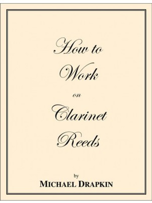 Drapkin - How to Work on Clarinet Reeds [CF:494-03147]