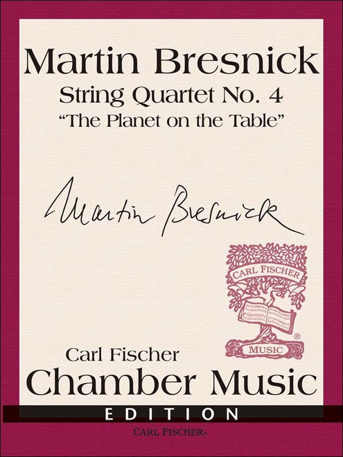 Bresnick, String Quartet No. 4 The Planet on the Table [CF: BE24]