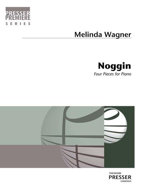 Wagner, Noggin [ Presser: 110-41799]