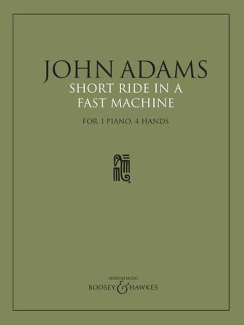 Piano Duet - Adams - Short Ride in a Fast Machine for 1 Piano, 4 Hands [HL: 48024766]