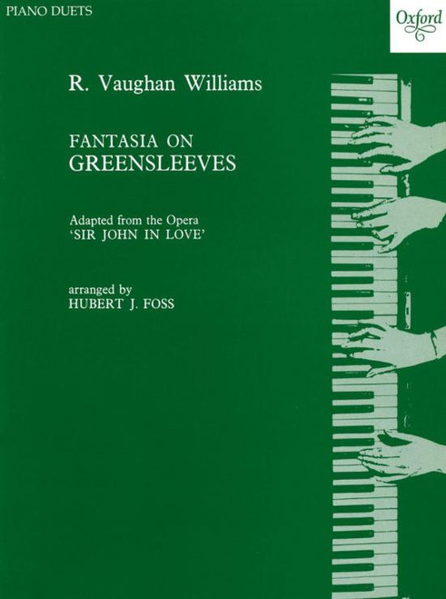 for piano duet This exquisite Fantasia on the timeless English folk song 'Greensleeves' was arranged by for piano duet by Hubert Foss based on music from Vaughan Williams's opera Sir John in Love. It features sweeping expressive phrases reminiscent of the Fantasia on a Theme by Thomas Tallis. The folk tune 'Lovely Joan' is included alongside the Greensleeves tune, forming the basis of a more animated central section.