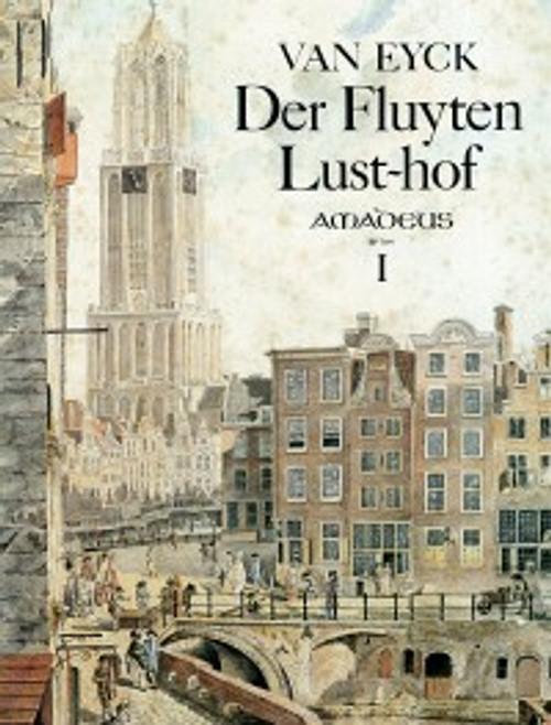 Van Eyck - Der Fluyten Lust-Hof [Amadeus: BP 0704]