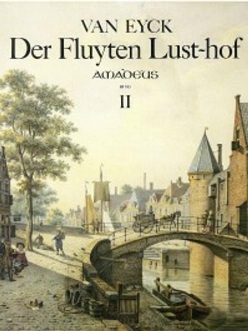 Van Eyck - Der Fluyten Lust-Hof - Volume II [Amadeus: BP 0705]