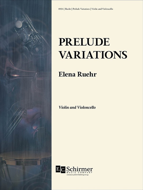 Violin and Cello - Ruehr - Prelude Variations for Violin and Cello [Cant: 8924]