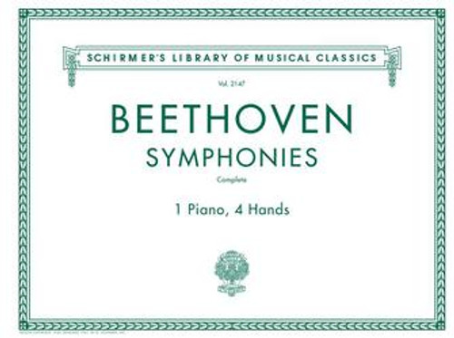 Beethoven Symphonies: Complete for 1 Piano, 4 Hands Schirmer's Library of Musical Classics Volume 2147
