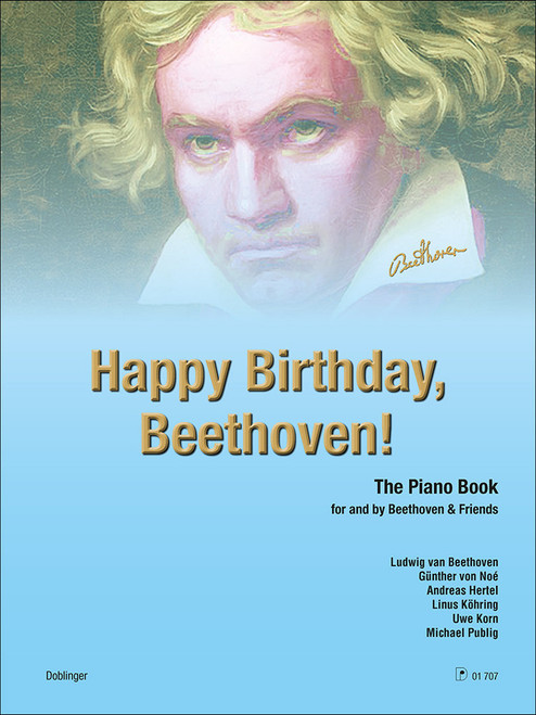 Happy Birthday, Beethoven! The Piano Book for and by Beethoven & Friends [Dob:01-00707]
