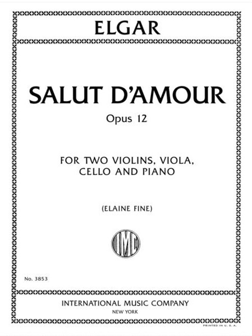 Elgar: Salut d'Amour, Op. 12, for Two Violins, Viola, Cello, and Piano[Int:3853]