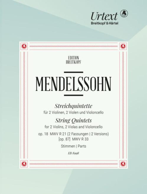 Mendelssohn, String Quintets op.18 MWV R 21, op.87 MWV R 33 [EB8998]