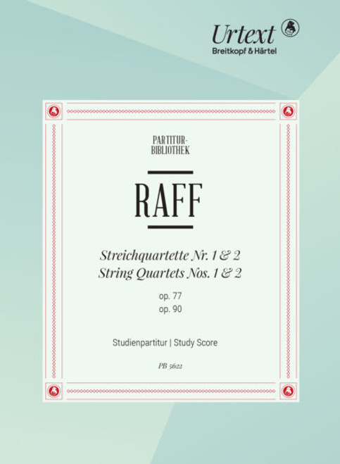 Raff, String Quartets No. 1 in D op. 77 and No. 2 in A op. 90 Study Score [PB5622-07]