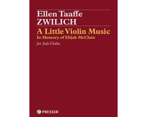 Zwilich, A Little VIolin Music, In Memory of Elijah McClain [CF:114-40738]