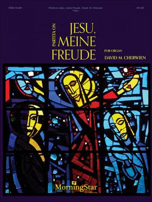 Cherwien, Partita on Jesu, Meine Freude [Cant:MSM-10-381]
