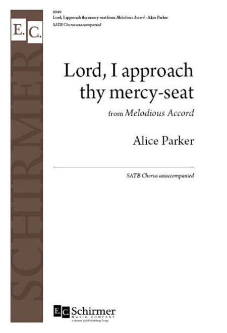 Parker, I appraoch thy mercy-seat [ECS:8949]